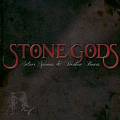 Play & Download Silver Spoons & Broken Bones by Stone Gods | Napster