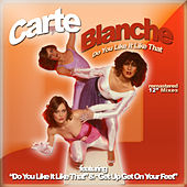 Do You Like It Like That by Carte Blanche