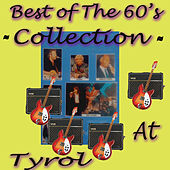 Play & Download Best of the 60's Collection At Tyrol by Various Artists | Napster