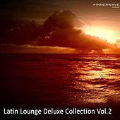Play & Download Latin Lounge Deluxe Collection Vol.2 by Various Artists | Napster