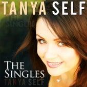 Play & Download Tanya Self (The Singles) by Tanya Self | Napster