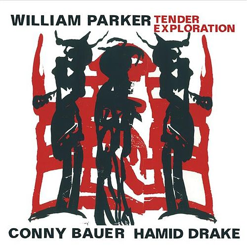 Play & Download Tender Exploration by William Parker | Napster