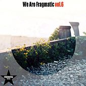 Play & Download We Are Fragmatic, Vol. 6 by Various Artists | Napster