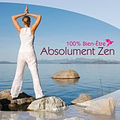 100% Bien-Être, Absolument Zen by Various Artists