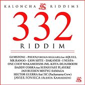 Play & Download 332 Riddim by Various Artists | Napster