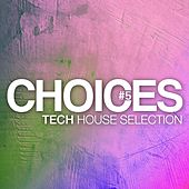 Play & Download Choices - Tech House Selection #5 by Various Artists | Napster