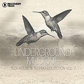 Underground Musique, Vol. 7 (Tech-House & Techno Collection) by Various Artists