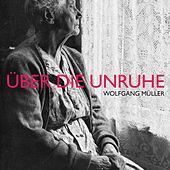 Play & Download Über die Unruhe by Wolfgang Müller | Napster