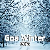 Play & Download Goa Winter 2012 by Various Artists | Napster