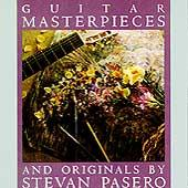 Play & Download Guitar Masterpieces by Stevan Pasero | Napster