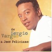 Play & Download De Sergio Vargas A Jose Feliciano by Sergio Vargas | Napster