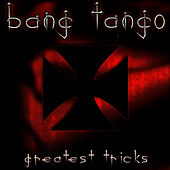 Play & Download Greatest Tricks by Bang Tango | Napster
