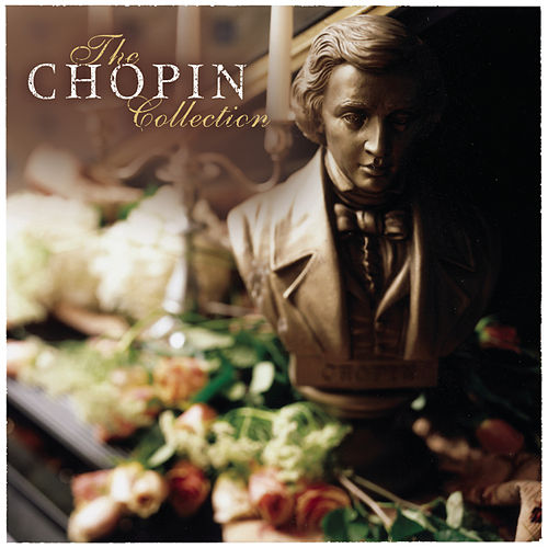 Play & Download The Chopin Collection by Various Artists | Napster