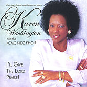 I'Ll Give The Lord Praise by Karen Washington