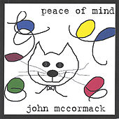Play & Download Peace of Mind by John McCormack | Napster