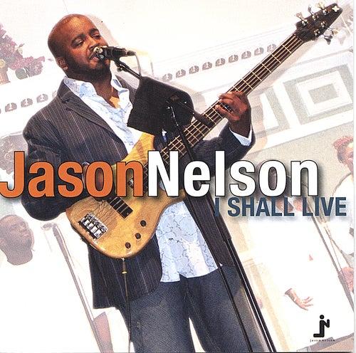 I Shall Live by Jason Nelson