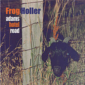 Play & Download Adams Hotel Road by Frog Holler | Napster