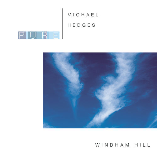 Play & Download Pure Michael Hedges by Michael Hedges | Napster