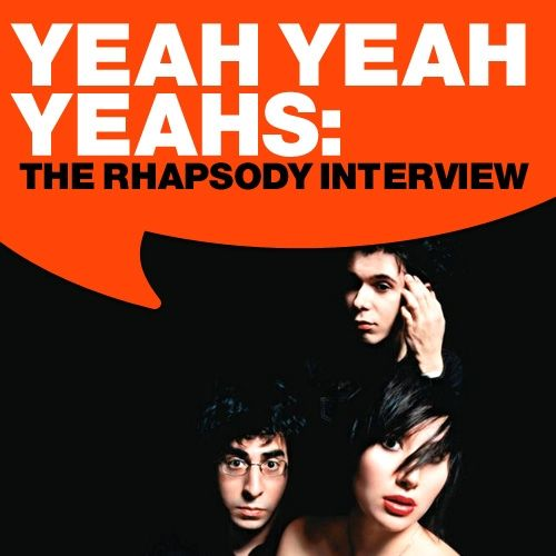 Play & Download Yeah Yeah Yeahs: The Rhapsody Interview by Yeah Yeah Yeahs | Napster