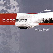 Play & Download Blood Sutra by Vijay Iyer | Napster