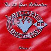 Play & Download The 25 Year Collection, Vol. 2 by Bellamy Brothers | Napster