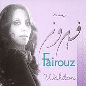 Play & Download Wahdon by Fairuz | Napster