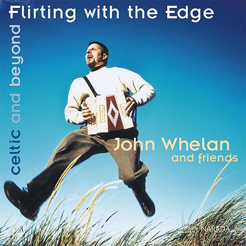 Flirting With The Edge by John Whelan