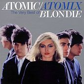 Play & Download Atomic/Atomix by Blondie | Napster