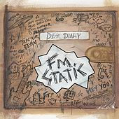 Play & Download Dear Diary by FM Static | Napster