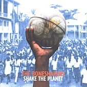 Play & Download Shake the Planet by The Bone Shakers | Napster