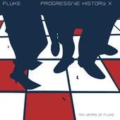 Play & Download Progressive History XXX by Fluke | Napster