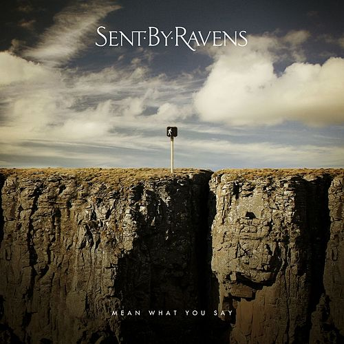 Play & Download Mean What You Say by Sent By Ravens | Napster
