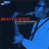 Play & Download Benny Golson and The Philadelphians by Benny Golson | Napster