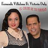 Play & Download El Color De Tu Mirada (feat. Victoria Daly) by Fernando Villalona | Napster