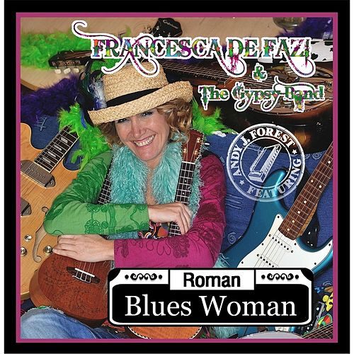 Play & Download Roman Blues Woman by francesca de fazi | Napster
