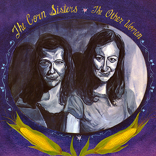 Play & Download The Other Women by The Corn Sisters | Napster