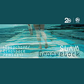 Groovelock Remixed by Slam