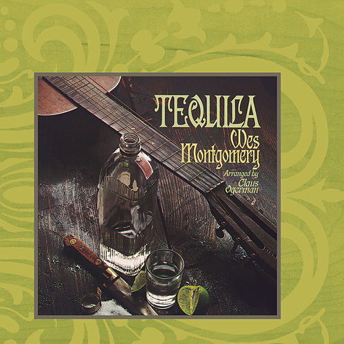 Play & Download Tequila by Wes Montgomery | Napster