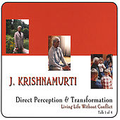 Direct Perception and Transformation by J. Krishnamurti