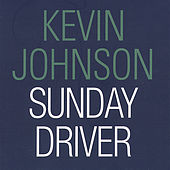 Sunday Driver by Kevin Johnson