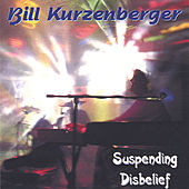 Suspending Disbelief by Bill Kurzenberger