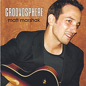 Play & Download Groovosphere by Matt Marshak | Napster