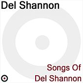 Play & Download Songs of Del Shannon by Del Shannon | Napster