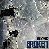 Play & Download Broken by NickNack | Napster