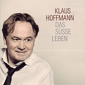 Play & Download Das süsse Leben by Klaus Hoffmann | Napster