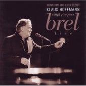 Wenn uns nur Liebe bleibt (Hoffmann singt Jacques Brel) by Klaus Hoffmann