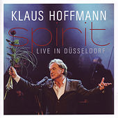 Play & Download Spirit - Live in Düsseldorf by Klaus Hoffmann | Napster