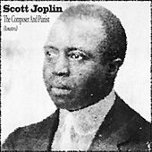 The Composer and Pianist (Remastered) von Scott Joplin