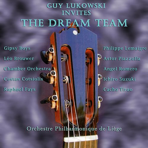 Play & Download Guy Lukowski Invites the Dream Team by Various Artists | Napster