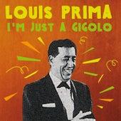 Louis Prima: I'm Just a Gigolo von Louis Prima